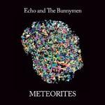 Echo & The Bunnymen, Meteorites