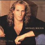 Michael Bolton, The One Thing
