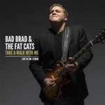 Bad Brad & The Fat Cats, Take a Walk With Me: Live in the Studio
