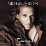 Michael Bolton, Timeless: The Classics