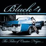 Black4, The Tales of Cuatro Negro