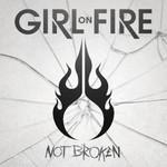 Girl on Fire, Not Broken