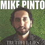 Mike Pinto, Truthful Lies