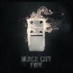 Black City, Fire