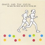 Death Cab for Cutie, We Have the Facts and We're Voting Yes mp3