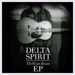 Delta Spirit, The Waits Room EP