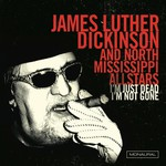 James Luther Dickinson and North Mississippi All Stars, I'm Just Dead I'm Not Gone