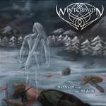 Winterhymn, Songs for the Slain
