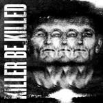 Killer Be Killed, Killer Be Killed mp3
