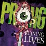 Prong, Ruining Lives
