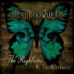 Mushroomhead, The Righteous & The Butterfly