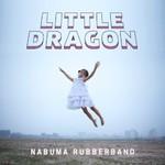 Little Dragon, Nabuma Rubberband