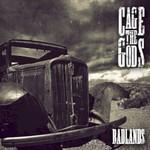 Cage The Gods, Badlands
