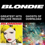 Blondie, Blondie 4(0)-Ever: Greatest Hits Deluxe Redux / Ghosts Of Download