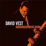 David Vest, Roadhouse Revelation
