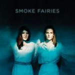 Smoke Fairies, Smoke Fairies