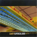 Cavity, Supercollider