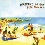 Seth Swirsky, Watercolor Day