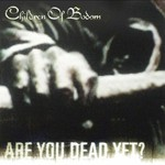 Children of Bodom, Are You Dead Yet?