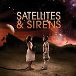 Satellites & Sirens, Satellites & Sirens