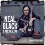 Neal Black & The Healers, Before Daylight