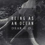 Being as an Ocean, Dear G-d...