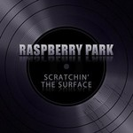 Raspberry Park, Scratchin' The Surface