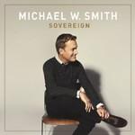 Michael W. Smith, Sovereign
