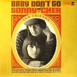 Sonny & Cher, Baby Don't Go