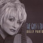 Dolly Parton, The Grass Is Blue