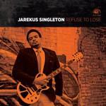 Jarekus Singleton, Refuse To Lose