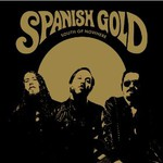 Spanish Gold, South Of Nowhere