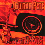 Guitar Pete, Mean Streets