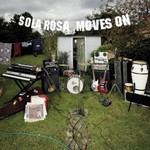 Sola Rosa, Moves On