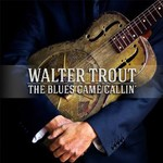 Walter Trout, The Blues Came Callin'