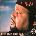 Buddy Miles, Miles Away From Home