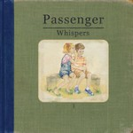 Passenger, Whispers