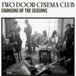 Two Door Cinema Club, Changing of the Seasons