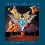 The Doobie Brothers, Sibling Rivalry