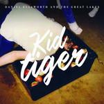 Daniel Ellsworth & The Great Lakes, Kid Tiger