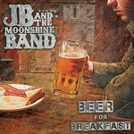 JB and the Moonshine Band, Beer For Breakfast