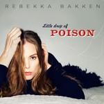 Rebekka Bakken, Little Drop Of Poison