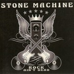 Stone Machine, Rock Ain't Dead
