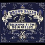 Brett Ellis, Redemption at the Mojo Circus