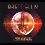 Brett Ellis, Reflections of Electrified Music