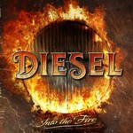 Diesel, Into The Fire