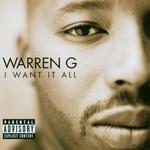 Warren G, I Want It All