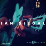 Ian Siegal, Man & Guitar