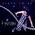 Hiromi, Place To Be
