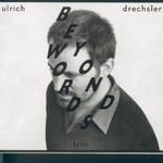 Ulrich Drechsler Trio, Beyond Words